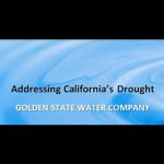 Golden State Water Company Creates Informational Video to Help Customers in Time of Drought