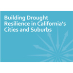 PPIC Issues Report: Building Drought Resilience in California's Cities and Suburbs