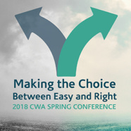 CWA's Spring Conference: Making the Choice Between Easy and Right